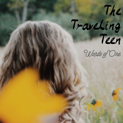 The Traveling Teen: Words of One