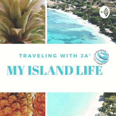 Traveling With Ja': My Island Life