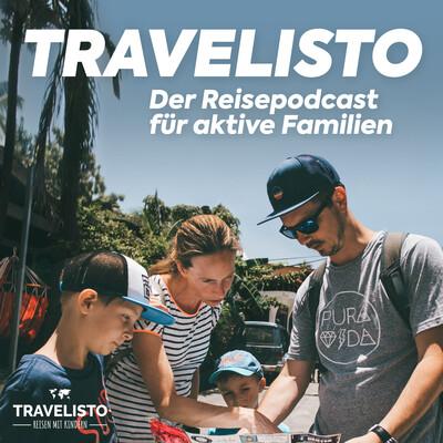 Travelisto - Der Reisepodcast für aktive Familien