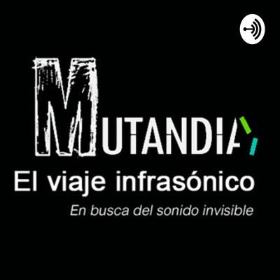 MUTANDIA El viaje infrasónico