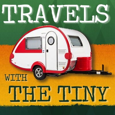 Travels With The Tiny Podcast