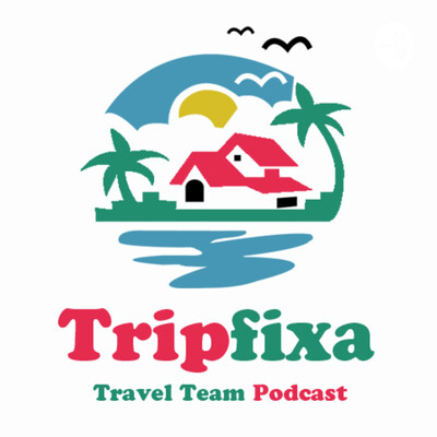Tripfixa Travel Team Podcast