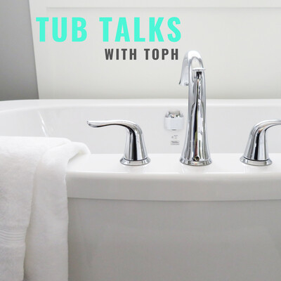 Tub Talks with Toph