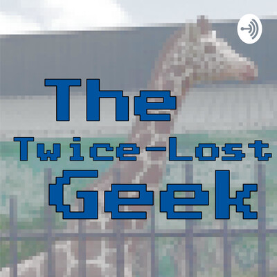 The Twice-Lost Geek