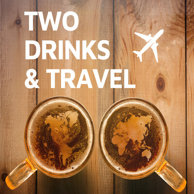 Two Drinks and Travel
