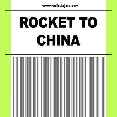 ROCKET TO CHINA