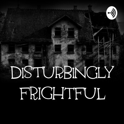 Disturbingly Frightful