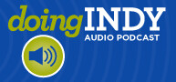 Doing Indy - The Indianapolis Audio Podcast