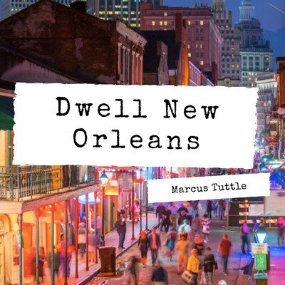 Dwell New Orleans