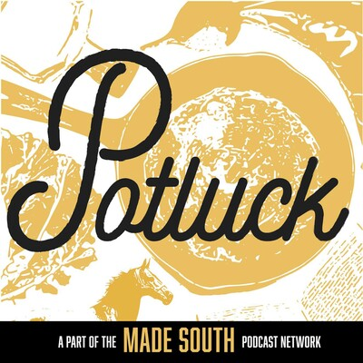 Potluck: A Podcast about Southern Culture
