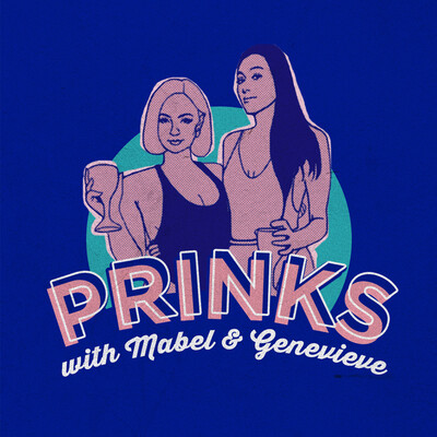 Prinks with Mabel and Genevieve, The Dubai Nightlife Podcast
