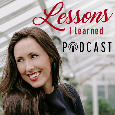"""Danielle Macaulay's """"Lessons I Learned"""" (LIL) Podcast"""