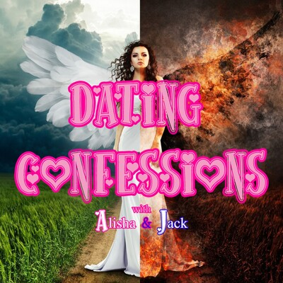 Dating Confessions with Alisha & Jack