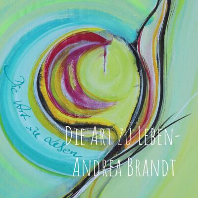 Die Art zu Leben - Andrea Brandt