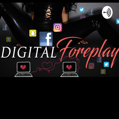 Digital Foreplay