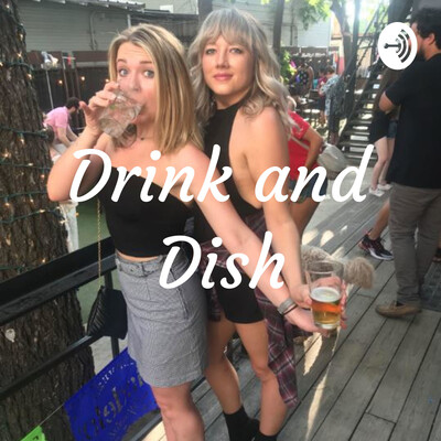 Drink and Dish
