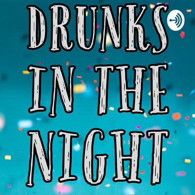 Drunks In The Night