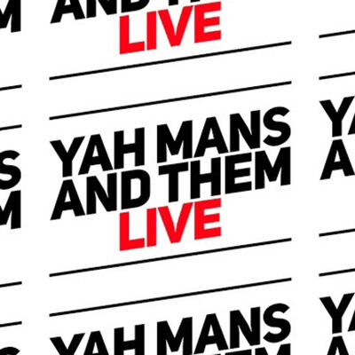 Yah Mans And Them Live