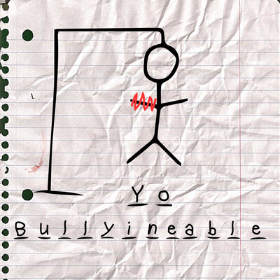 Yo bullyineable