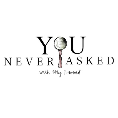 You Never Asked