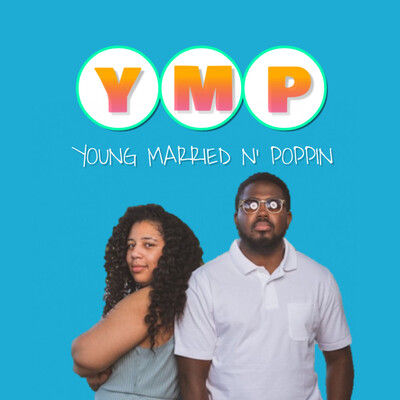 Young Married N Poppin - The Relationship Podcast