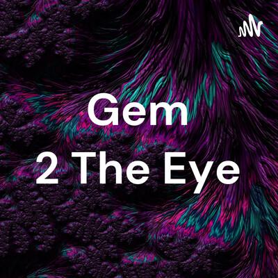 Gem 2 The Eye
