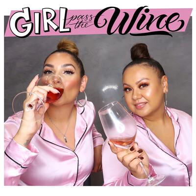 Girl Pass The Wine