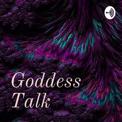 Goddess Talk