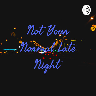 Not Your Normal Late Night