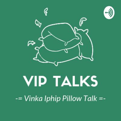 VIP Talks