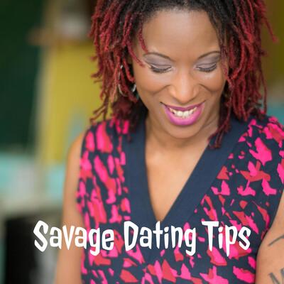 Savage Dating Tips