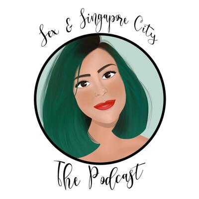 Sex & Singapore City: The Podcast