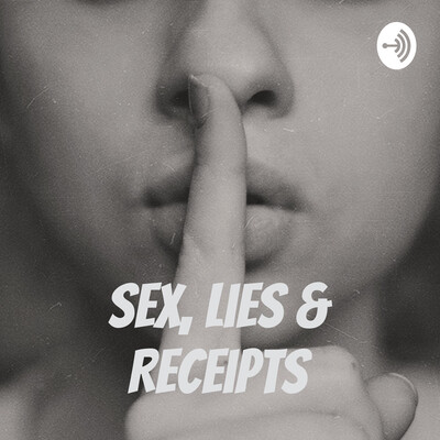 Sex, Lies & Receipts