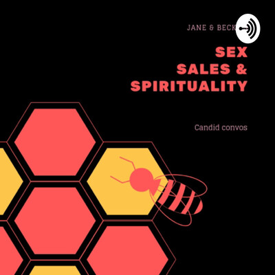 Sex, Sales & Spirituality