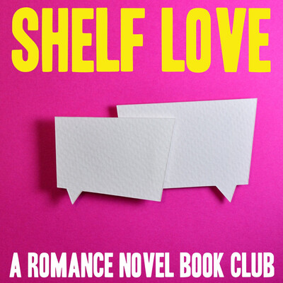 Shelf Love: A Romance Novel Book Club