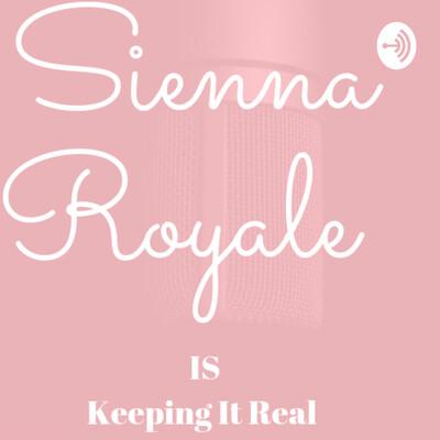 Sienna RoyaleS Keeping It Real