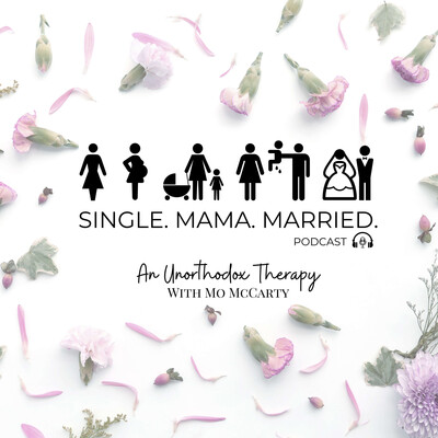 Single. Mama. Married. PODCAST