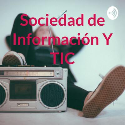 Sociedad de Información Y TIC