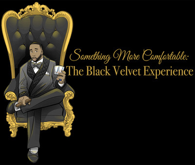 Something More Comfortable: The Black Velvet Experience
