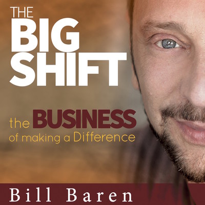 The Big Shift: The Business of Making a Difference | Personal Growth | Marketing | Sales | Conscious Business | Get Clients