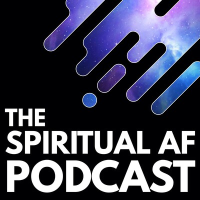 The Spiritual AF Podcast