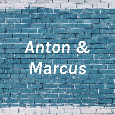 Anton & Marcus