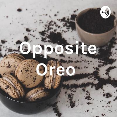 Opposite Oreo
