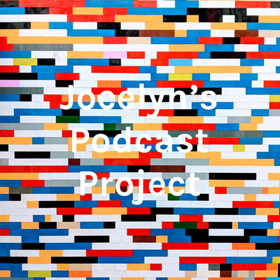 Jocelyn's Podcast Project
