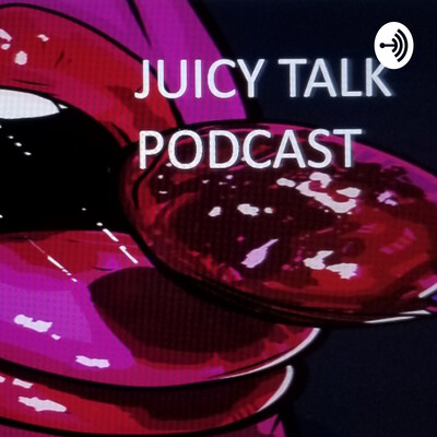 Juicy Talk