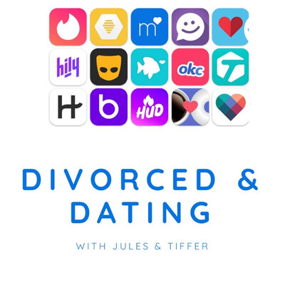 Jules & Tiffer - Divorced & Dating