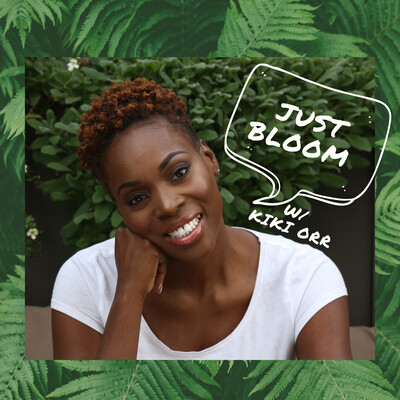 Just Bloom w/Kiki Orr