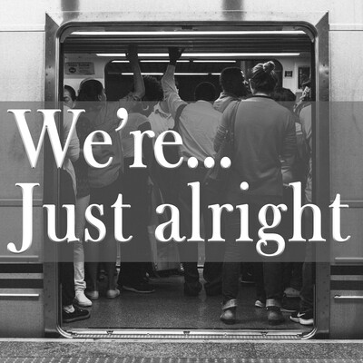 We're . . . Just Alright