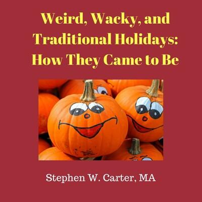 Weird and Wacky Holidays