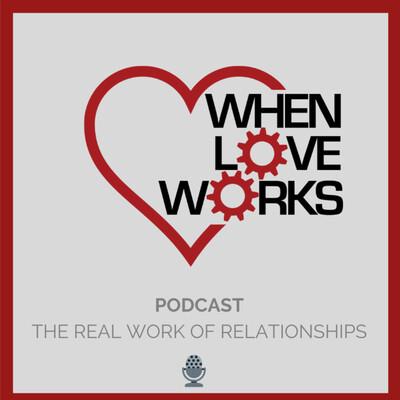 When Love Works